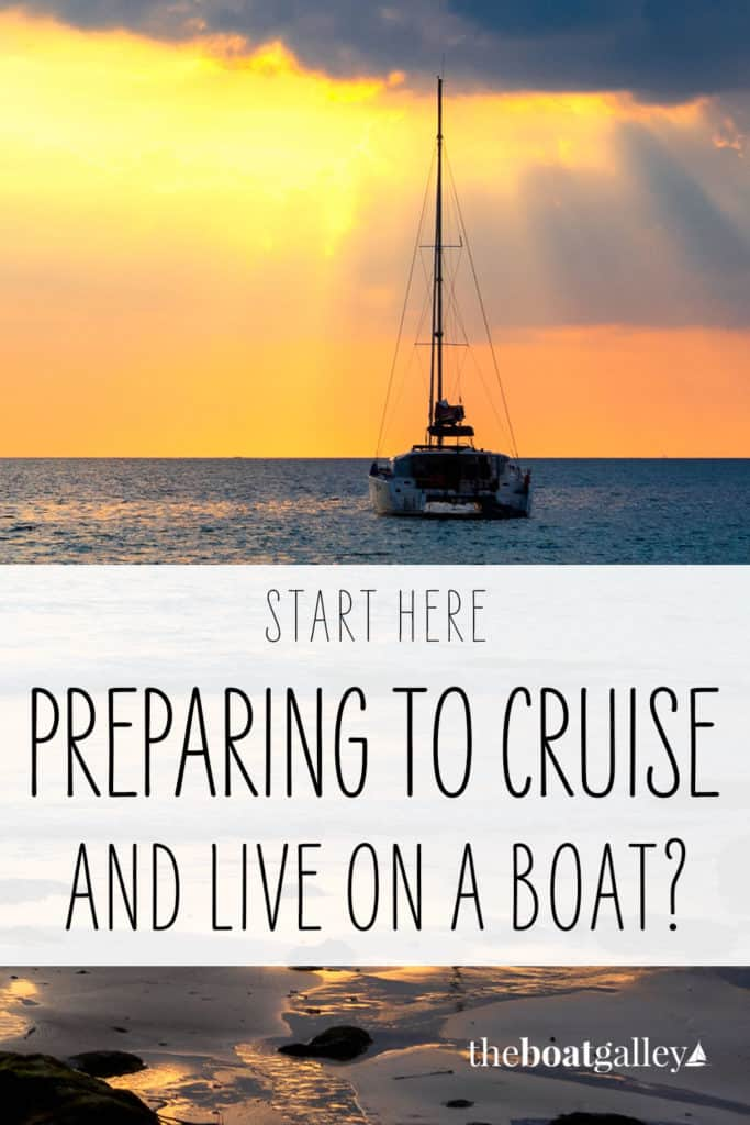 Preparing to Cruise and Live on a Boat? Start here!