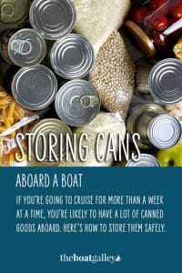 10 things to remember when stowing canned goods on a cruising boat.