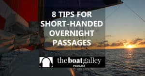 Lin Pardey provides eight tips for the on-watch passagemaker to ensure that all is well with the boat and the other crew stay well-rested.