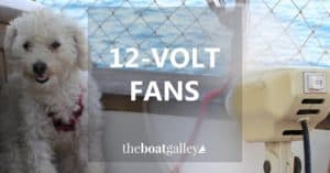 12 volts fans for your boat that move the most air per amp of power. Which one last and which ones don't.