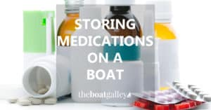 Storing medicine safely on board takes some thought. Here's what you need to know about medication storage safety on a boat.