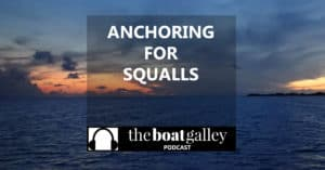 How do you prepare for an unexpected squall? Can you? Sure you can! Tips for anchoring.