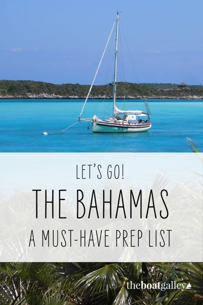 Planning a cruise to the Bahamas? Learn from our list of things we did to get our boat (and us) ready for the trip.