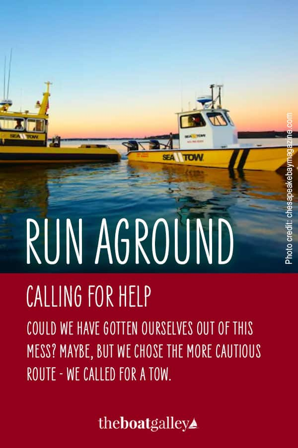 It took us 13 years of cruising, but we finally ran aground and needed a tow. Hear about our decision making process and learn from our experience.