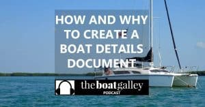 """Who can remember what model of everything they have on the boat? Create a """"Boat Details"""" document and never wonder again!"""