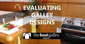 Listen in for three important things to look at in the galley when buying a boat. These are hard to change!
