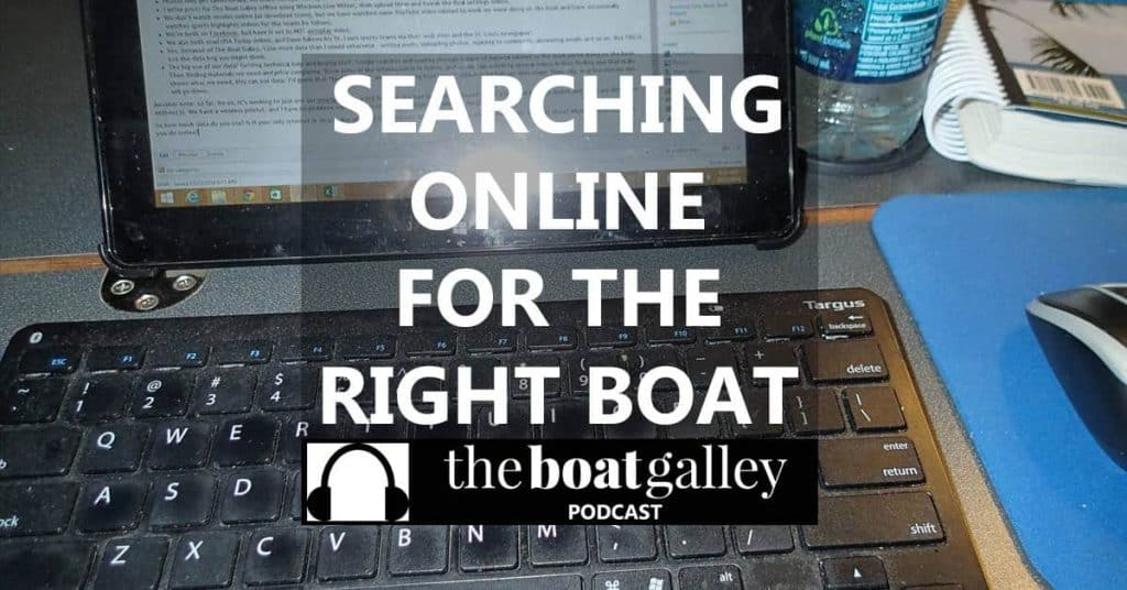 There are thousands (millions?) of online listings of boats for sale. How do you ever choose which ones are worth looking at? Listen in and find out!
