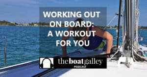 Exercise basics, some tips, and even a customizable plan - learn how to stay fit on your boat!