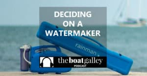 A watermaker for your boat is expensive but really improves the lifestyle. Learn what you should consider in purchasing one.