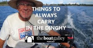 We love to go dinghy exploring! But we always have some basic safety gear with us just in case of a motor or medical problem. Listen in: