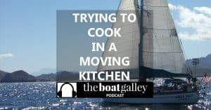 Prevent injuries when cooking on a boat with these nine tips -- with time, they'll become habits.