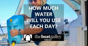 Do you know how much water you use per day on your boat? How much will you need for your trip?