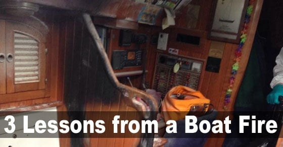 Every boater's worst nightmare: waking up to find your boat in flames. Three lessons from a near tragedy.