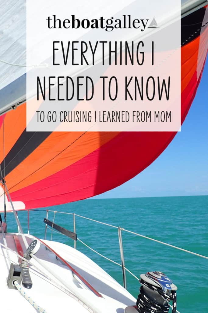 How my mom taught me everything I needed to know to cruise. Every time something didn't go right, I could hear her words of advice.