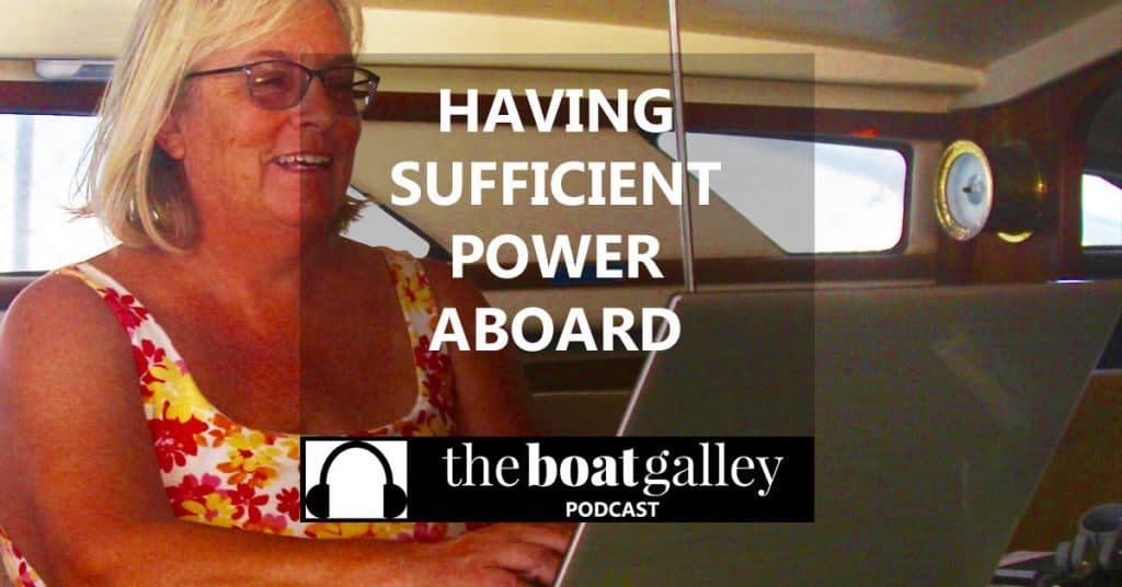 Listen in for our 4-step approach to having sufficient power for the things we want on our boat.