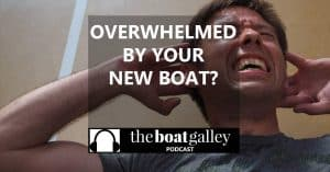 Did you just buy a cruising boat? Suddenly overwhelmed by the thought of outfitting it and learning it? You're not alone -- and here are some tips to make it easier!