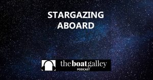 One of the big privileges of cruising even a few miles away from city lights is viewing the night sky. WOW! Tips for even more enjoyable stargazing --