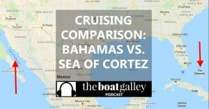 Comparing the cruising in two favorite destinations for US-based boaters -- both are great first international destinations but very different.