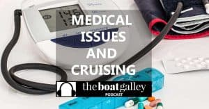 Medical issues can really throw a monkey wrench into cruising plans and schedules. A framework for deciding when to continue on and when to stay.