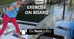 Nica Waters tells you how you can get a workout aboard even the tiniest boat. Lots of gear and workout options that really do work!