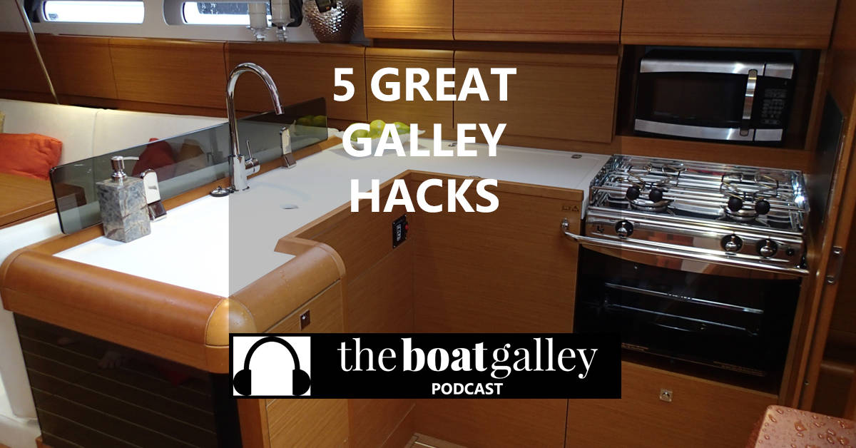 Cruising Hacks Galley Style The Boat Galley