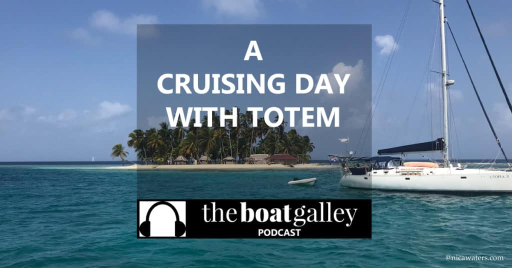 Cruising days generally involve life – cooking, eating, adventuring, fixing things. See how one day played out for 9 people on board Sailing Totem.