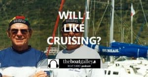 Five ways to explore the cruising lifestyle - sailboat or power. Listen in to make sure that the reality will match the dream!