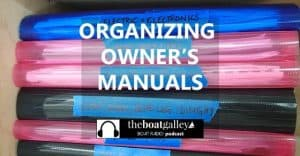 A simple way to organize your boat's (or home's) owner manuals so you can find the one you need quickly when you need it.