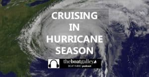 How we cruise in hurricane-prone areas right through hurricane season. It's not for everyone, but there are ways to reduce the risk.