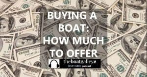 What a boat will sell for has almost nothing to do with the listing price. Listen in to see what to consider when making your offer.