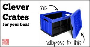 Crates are great for storage on the boat . . . when you need them. When you don't, the space they take up is annoying. Here's a solution.