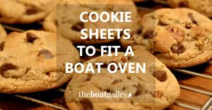 Galley ovens are generally smaller than those ashore, and it can be hard to find cookie sheets that will fit. Here are some that will!