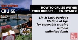 Controlling cruising costs involves more than just choosing between two products. The Pardey's new DVD details many of the choices that will affect your budget.