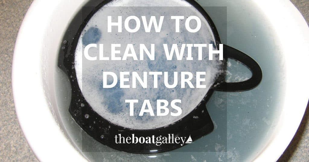 Denture tablets aren't just for dentures -- they do a great job on lots of things in a boat galley and take up almost no space!