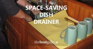 Tiny to store and able to hold lots of dishes, this idea for a dish drainer is perfect for a boat or any small kitchen.