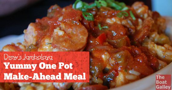 Looking for a a great one-pot make-ahead-and-reheat meal? Whether for a weekend on the boat, heading out on a passage, or a hearty meal on a cool day, jambalaya is great. Add some friends, music and cold beer and you've got a party!!