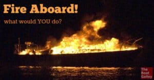 Have you ever thought of what you'd do if you had a fire on your boat? What's the first thing you'd do?
