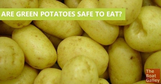 Are Green Potatoes Safe to Eat? | The Boat Galley