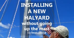 No, you don't have to go up the mast to change a halyard. See how we do it in less than 5 minutes from the deck.