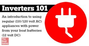 Basic concepts about inverters if you're thinking of putting one on your boat -- types, sizes, loads, pure sine wave vs. modified and more. I've tried to keep it a non-techie starting point!