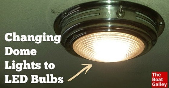 Changing to LED Bulbs | The Boat Galley