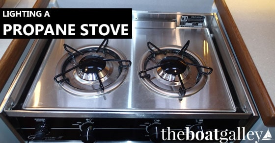 how to light a boat or rv propane stove and how the safety mechanisms work