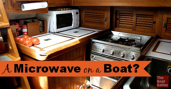 Three Things To Consider In Deciding Whether Put A Microwave On Your Boat