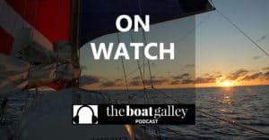 Being on watch at sea can be calm and collected, spiced with adrenaline-pumping frights, and filled with busy activity. Listen as Lin Pardey shares on-watch moments that encompass all these moods.