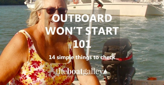 Outboard Won't Start 101 | The Boat Galley