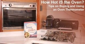 Need an oven thermometer? Some tips on what to look for and how to place it in the oven for the most accurate results . . . along with a temporary work-around!