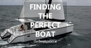 Planning to cruise? Looking for the perfect boat? Tips to find her.