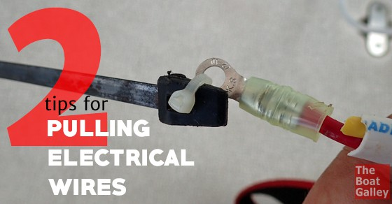 Pulling Electrical Wires | The Boat Galley