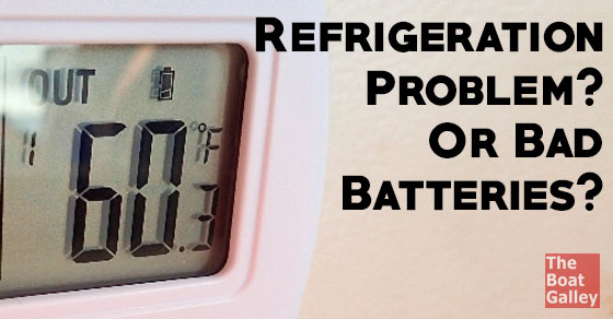 Refrigeration Problem? Or Bad Batteries? | The Boat Galley