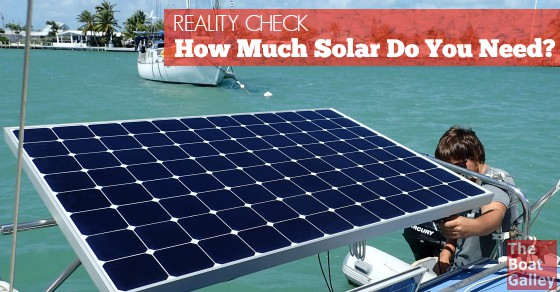 How Much Solar Power Do You Need The Boat Galley
